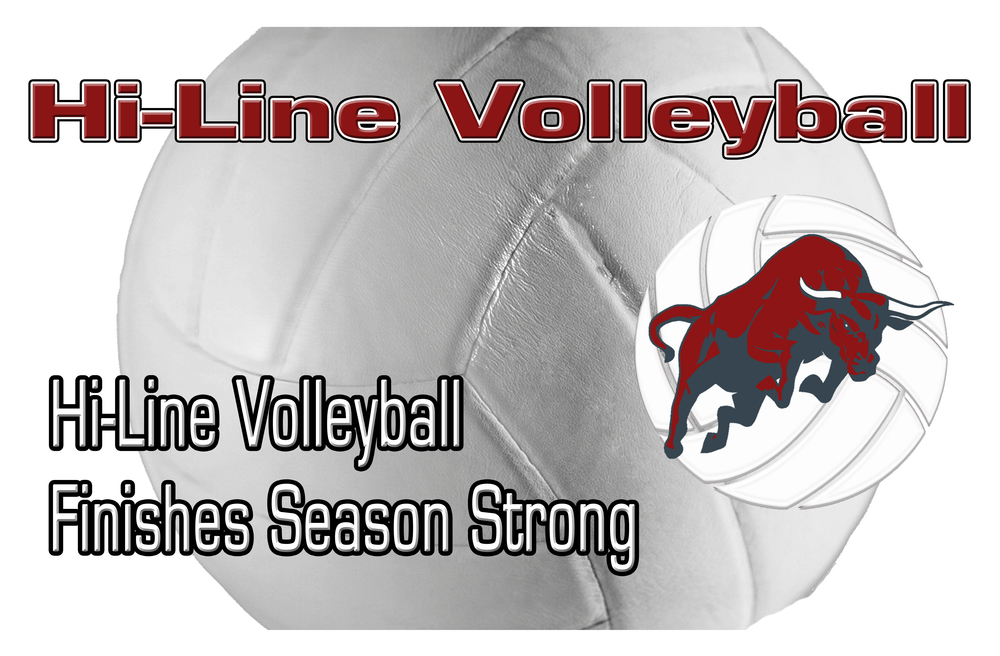 Hi-Line Volleyball Finishes Season Strong